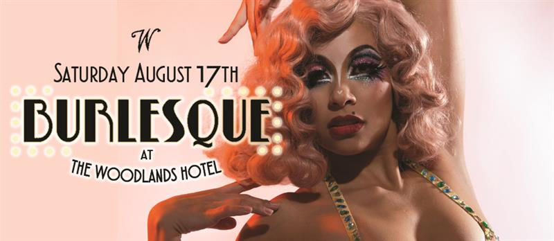 Burlesque at The Woodlands Hotel