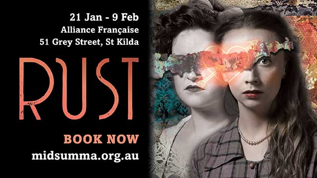 TBC Theatre proudly presents RUST as a part of Midsumma Festival