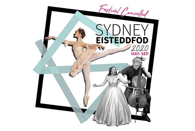 SYDNEY EISTEDDFOD 2020 FESTIVAL HAS BEEN CANCELLED