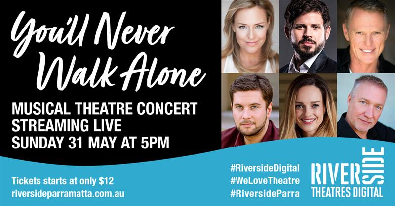 Riverside Theatres Digital presents YOU'LL NEVER WALK ALONE